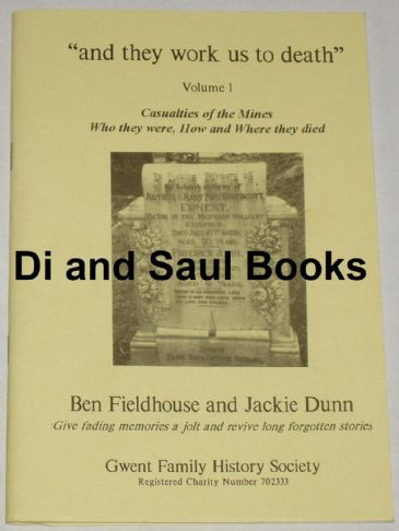 'And They Work Us to Death' (Volume 1), by Ben Fieldhouse and Jackie Dunn